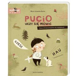 Nasza Księgarnia PUCIO UCZY SIĘ MÓWIĆ Zabawy dźwiękonaśladowcze dla najmłodszych